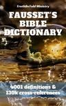 Andrew Robert Fausset, David Brown, Joern Andre Halseth, Robert Jamieson, TruthBeTold Ministry - Fausset's Bible Dictionary [eKönyv: epub, mobi]