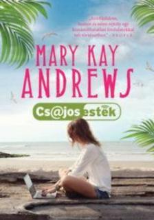 MARY KAY ANDREWS - Csajos esték
