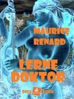 Renard, Maurice - Lerne doktor [eKönyv: epub, mobi]