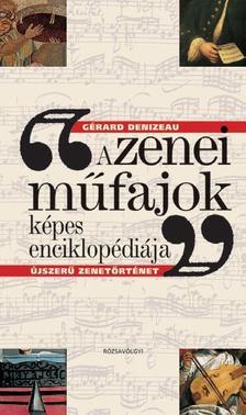 Denizeau, Gérard - A zenei műfajok képes enciklopédiája #