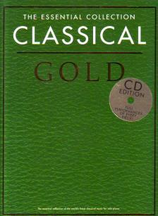 CLASSICAL GOLD THE ESSENTIAL COLLECTION + CD: FULL PERFORMANCES OF EVERY PIECE!