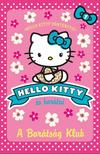 A BARÁTSÁG KLUB - Hello Kitty 1. ###<!--span style='font-size:10px;'>(G)</span-->