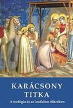- Karácsony titka - A teológia és irodalom tükrében