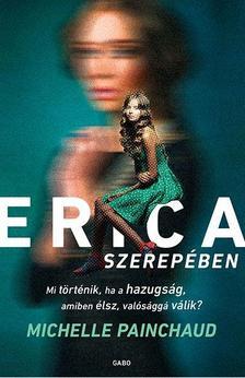 Michelle Painchaud - Erica szerepében