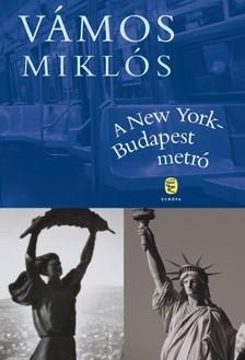 VÁMOS MIKLÓS - A New York-Budapest metró [eKönyv: epub, mobi]