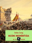 Zweig Stefan - Bizánc meghódítása [eKönyv: epub, mobi]