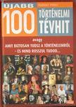 Hahner Péter - Újabb 100 történelmi tévhit [antikvár]