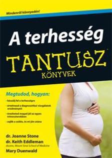 Dr.Joanne Stone-Dr.Keith Eddleman-Mary Duenwald - A terhesség - Tantusz Könyvek