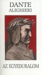 Dante Alighieri - Az egyeduralom [eKönyv: epub, mobi]<!--span style='font-size:10px;'>(G)</span-->
