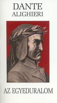 Dante Alighieri - Az egyeduralom [eKönyv: epub, mobi]