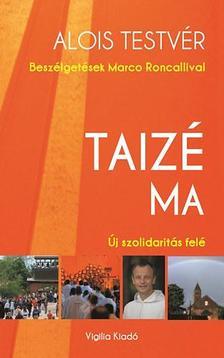 RONCALLI, MARCO - Taizé ma - Új szolidaritás felé