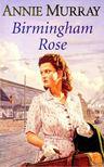 MURRAY, ANNIE - Birmingham Rose [antikvár]