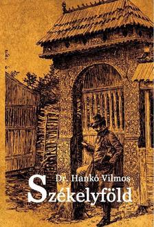 DR. HANKÓ VILMOS - Székelyföld