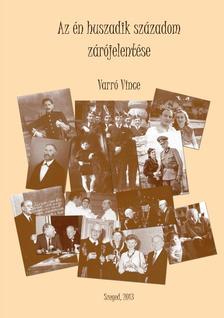 Dr. Varró Vince - Az én huszadik századom zárójelentése