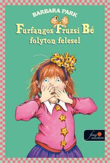 Barbara Parker - Furfangos Fruzsi Bé folyton felesel - PUHA BORÍTÓS