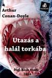 Arthur Conan Doyle - Utazás a halál torkába [eKönyv: epub, mobi]<!--span style='font-size:10px;'>(G)</span-->
