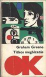 Graham Greene - Titkos megbízatás [antikvár]