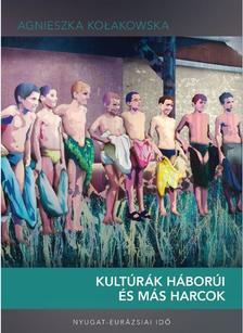 Agnieszka Ko³akowska - Kultúrák háborúi és más harcok