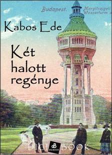 Kabos Ede - Két halott regénye [eKönyv: epub, mobi]