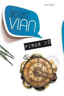 Boris Vian - Piros fű