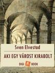 Sven Elvestad - Aki egy várost kirabolt [eKönyv: epub, mobi]