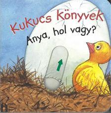 Guido Wandrey - Kukucs könyvek - Anya, hol vagy?