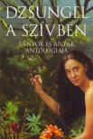 Forgács Zsuzsa (szerk.) - DZSUNGEL A SZÍVBEN - LÁNYOK ÉS ANYÁK ANTOLÓGIÁJA