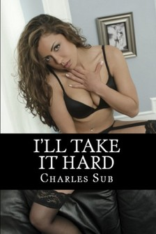 Sub Charles - I'll Take It Hard [eKönyv: epub, mobi]