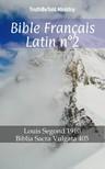 TruthBeTold Ministry, Joern Andre Halseth, Louis Segond - Bible Français Latin n°2 [eKönyv: epub, mobi]