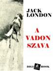 Jack London - A vadon szava [eKönyv: epub, mobi]<!--span style='font-size:10px;'>(G)</span-->