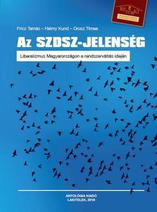 Fricz Tamás - Halmy Kund - Orosz Tímea - Az SZDSZ-jelenség