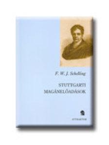 SCHELLING, F. W. J. - Stuttgarti magánelőadások ***
