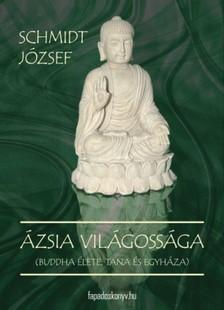 SCHMIDT JÓZSEF - Ázsia világossága [eKönyv: epub, mobi]