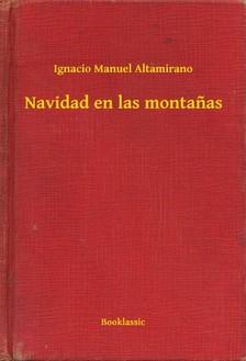 Altamirano Ignacio Manuel - Navidad en las montanas [eKönyv: epub, mobi]