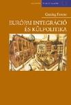 Gazdag Ferenc - EURÓPAI INTEGRÁCIÓ ÉS KÜLPOLITIKA<!--span style='font-size:10px;'>(G)</span-->