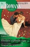 Kim Lawrence Caitlin Crews, Maureen Child, - Romana különszám 78. kötet - Labirintus, Édenkert a pálmák alatt, Angyal jár közöttünk [eKönyv: epub, mobi]<!--span style='font-size:10px;'>(G)</span-->