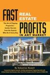 Howell Sebastian - Fast Real Estate Profits in Any Market [eKönyv: epub,  mobi]