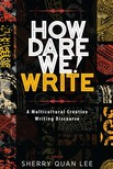 Lee Sherry Quan - How Dare We! Write [eKönyv: epub,  mobi]