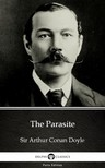 Delphi Classics Sir Arthur Conan Doyle, - The Parasite by Sir Arthur Conan Doyle (Illustrated) [eKönyv: epub,  mobi]