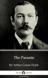 Delphi Classics Sir Arthur Conan Doyle, - The Parasite by Sir Arthur Conan Doyle (Illustrated) [eKönyv: epub,  mobi]
