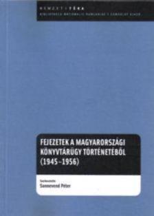 - Fejezetek a magyarországi könyvtárügy történetéből (1945-1956)