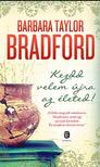 Barbara Taylor BRADFORD - Kezdd velem újra az életed!<!--span style='font-size:10px;'>(G)</span-->