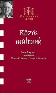 Finta Gábor-Szénási Zoltán - Közös múltunk - Beszélgetés Sipos Lajossal