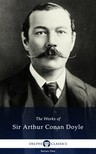Arthur Conan Doyle - Delphi Works of Sir Arthur Conan Doyle (Illustrated) [eKönyv: epub,  mobi]
