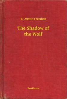 FREEMAN, R. AUSTIN - The Shadow of the Wolf [eKönyv: epub, mobi]
