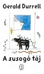 Gerald Durrell - A susogó táj [eKönyv: epub, mobi]<!--span style='font-size:10px;'>(G)</span-->