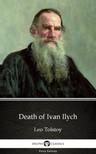 Delphi Classics Leo Tolstoy, - Death of Ivan Ilych by Leo Tolstoy (Illustrated) [eKönyv: epub,  mobi]