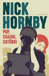 Nick Hornby - Pop, csajok, satöbbi<!--span style='font-size:10px;'>(G)</span-->