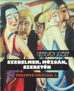 Gerevich József - SZERELMEK, MÚZSÁK, SZERETŐK - TEREMTŐ VÁGYAK 3.<!--span style='font-size:10px;'>(G)</span-->