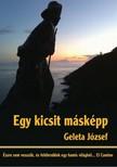 József Geleta - Egy kicsit másképp [eKönyv: pdf,  epub,  mobi]